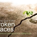 Meeting God in the Broken Places